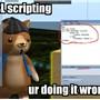LSL scripting... ur doing it wrong