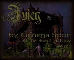 Juicy by Cienega Soon