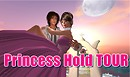 Princess hold tour