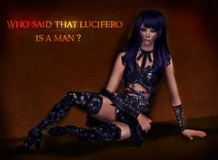 Who said that Lucifero is a man ?