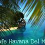 Cafe Havana Del Mar