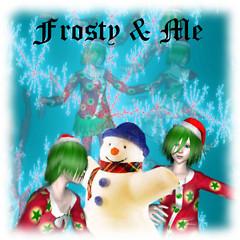 Frosty & Me