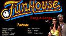 Fang A Langs Funhouse