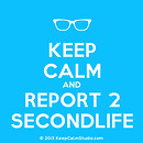 Keep-Calm-And-Report-2-Secondlife