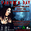 VAMPIRES DAY AUGUST 10th