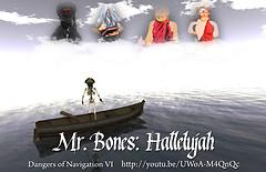 Mr. Bones: Hallelujah, Dangers of Navigation 6