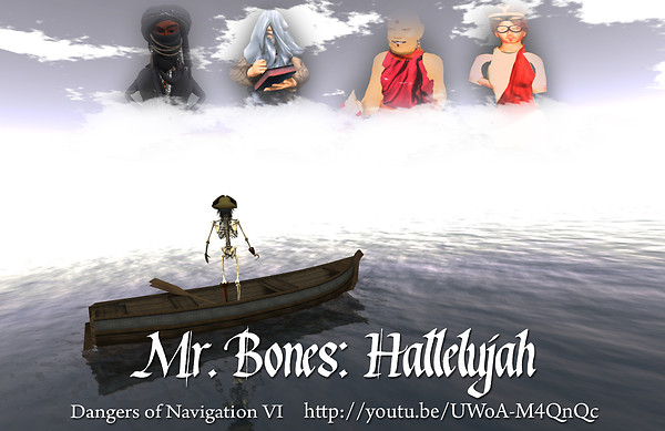 Mr. Bones: Hallelujah, Dangers of Navigation 6
