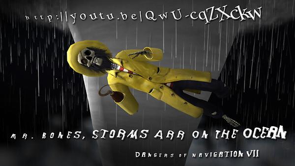Mr. Bones: Storms Arr On The Ocean, Dangers of Navigation 7