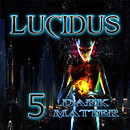 Dark Matter Lucidus 5 Group