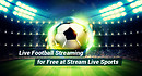 Live Football Streaming for Free at Stream Live Sports