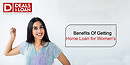Benefits of Getting Home Loan for Women's - Dealsofloan