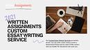 Written Assignments - Custom Essay Writing Service