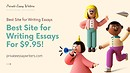 Best Site for Writing Essays For $9.95! - PrivateEssayWriters