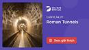 Đáp Án Và Giải Thích Roman Tunnels   IELTS Reading Practice @ dol.vn - Học Tiếng Anh Tư Duy - Nội dung Free - Chất lượng Premium